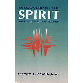 Discovering the Spirit by McMahon & Joseph J.