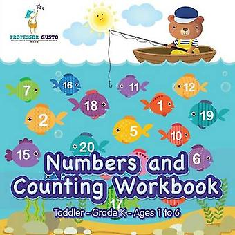 Numbers and Counting Workbook   ToddlerGrade K  Ages 1 to 6 by Gusto & Professor