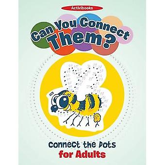 Can You Connect Them Connect the Dots for Adults by Activibooks