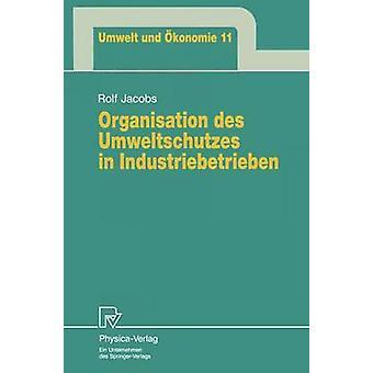 Organisation des Umweltschutzes in Industriebetrieben by Jacobs & Rolf