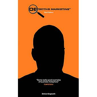 Detective Marketing Creative Common Sense in Business by Engeseth & Stefan