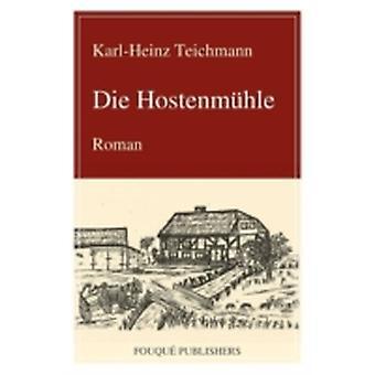 Die Hostenm Hle by Teichmann & KarlHeinz