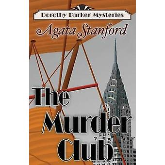 The Murder Club A Dorothy Parker Mystery by Stanford & Agata