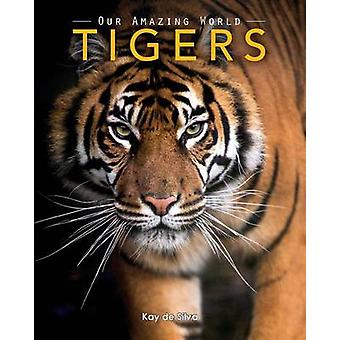 Tigers Amazing Pictures  Fun Facts on Animals in Nature by de Silva & Kay
