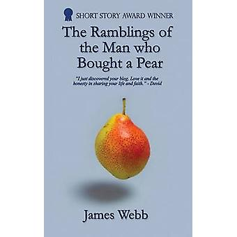 The Ramblings of the Man who Bought a Pear by Webb & James