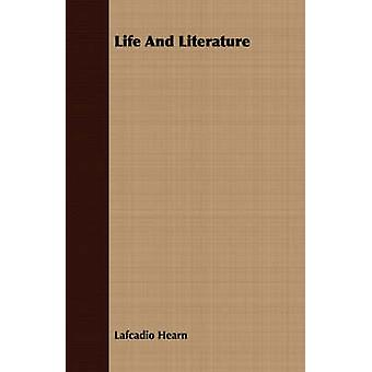 Life And Literature by Hearn & Lafcadio