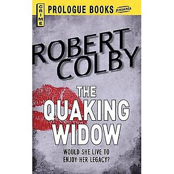 The Quaking Widow by Colby & Robert