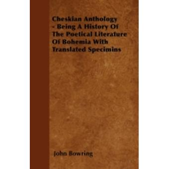 Cheskian Anthology  Being A History Of The Poetical Literature Of Bohemia With Translated Specimins by Bowring & John