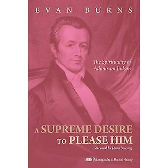 A Supreme Desire to Please Him by Burns & E.D.