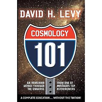 Cosmology 101 by Levy & David H.