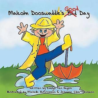 Malcolm Dooswaddles Good Day by ten Hagen & Evelyn