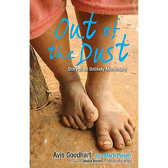 Out of the Dust Story of an Unlikely Missionary by Goodhart & Avis
