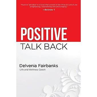 Positive Talk Back by Fairbanks & Delvenia