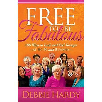 Debbie Hardyn ilmainen olla upea