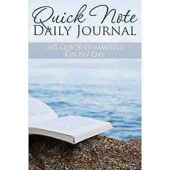 Quick Note Daily Journal 365 Quick Comments on My Day by Publishing LLC & Speedy