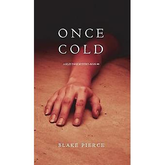 Once Cold A Riley Paige MysteryBook 8 by Pierce & Blake