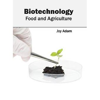 Biotechnology Food and Agriculture by Adam & Joy