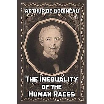 The Inequality of the Human Races by Gobineau & Arthur de
