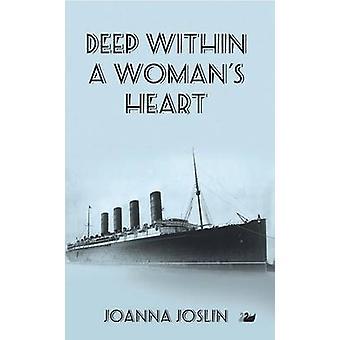 Deep Within a Womans Heart by Joslin & Joanna
