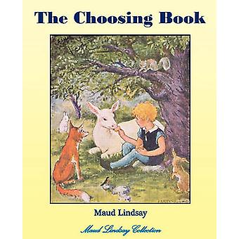 The Choosing Book by Lindsay & Maud