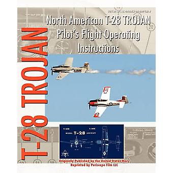 North American T28 Trojan Pilots Flight Operating Instructions by Navy & United States