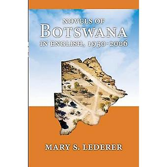 Novels of Botswana in English 19302006 by Lederer & Mary S.