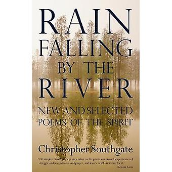 Rain Falling by the River by Southgate & Christopher