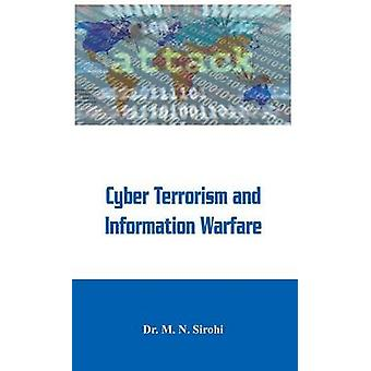 Cyber Terrorism and Information Warfare by Sirohi & Dr. M. N.
