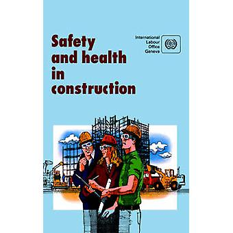Safety and health in construction. An ILO code of practice by ILO