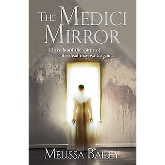 The Medici Mirror by Melissa Bailey - 9780099580720 Book