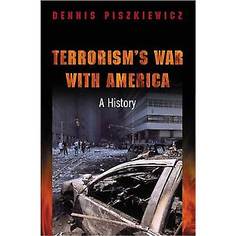 The Evolution of Terror - A History by Dennis Piszkiewicz - 9780275979