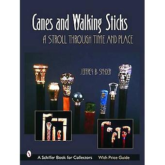 Canes and Walking Sticks - A Stroll Through Time and Place by Jeffrey