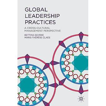 Global Leadership Practices - A Cross-Cultural Management Perspective