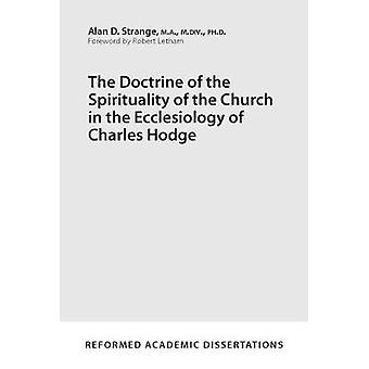 Doctrine of the Spirituality of the Church in the Ecclesiolo by Alan