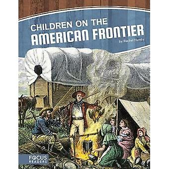 Children on the American Frontier by Rachel Hamby - 9781635178784 Book