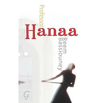 Professor Hanaa by Reem Bassiouney - 9781859642726 Book