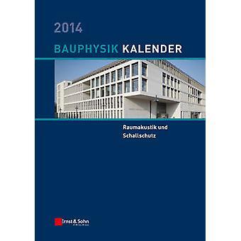 Bauphysik-kalender 2014 - Schwerpunkt - Schallschutz und Akustik by Na