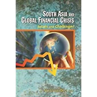 South Asia and Global Financial Crisis - Issues and Challenges by T. N