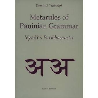 Metarules of Paninian Grammar - Vyjadi's Paribhasavrtti by Dominik Wuj