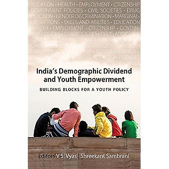 India's Demographic Dividend and Youth Empowerment - Building Blocks f