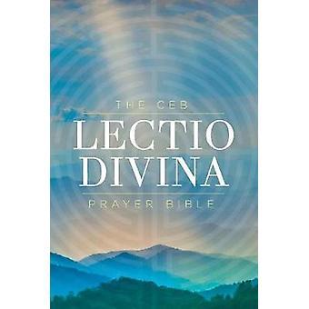 CEB Lectio Divina Prayer Bible Hardcover - The - 9781609262174 Book