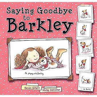 Saying Goodbye to Barkley by Devon Sillett - 9781925335965 Book