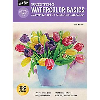 Painting - Watercolor Basics - Master the art of painting in watercolor