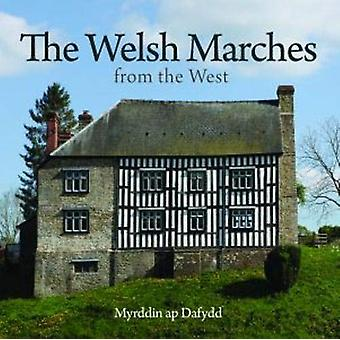 Compact Wales - Welsh Marches from the West - The by Myrddin ap Dafydd