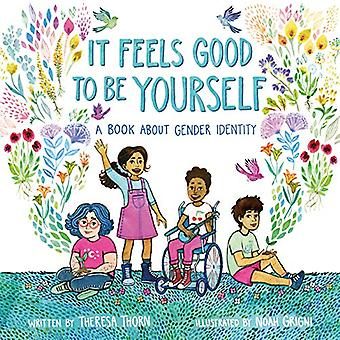 It Feels Good to be Yourself - A Book About Gender Identity by Theresa