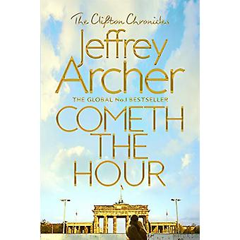 Cometh the Hour by Jeffrey Archer - 9781509847549 Book
