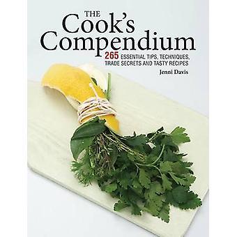 The Cook's Compendium - 265 Essential Tips - Techniques - Trade Secret