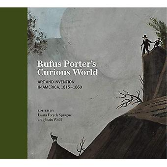 Rufus Porter's Curious World - Art and Invention in America - 1815-186