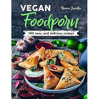 Vegan Foodporn - 100 Easy and Delicious Recipes by Bianca Zapatka - 97