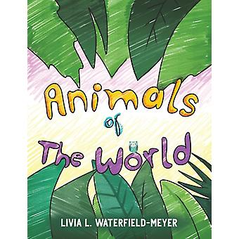Animals of the World by WaterfieldMeyer & Livia L.